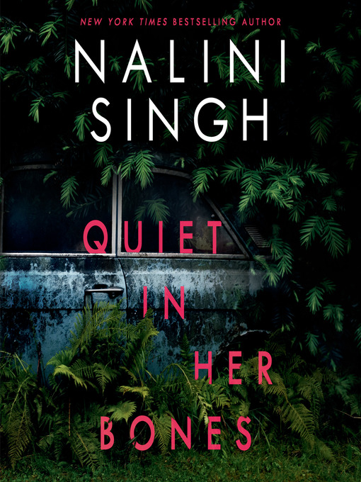 Title details for Quiet in Her Bones by Nalini Singh - Available