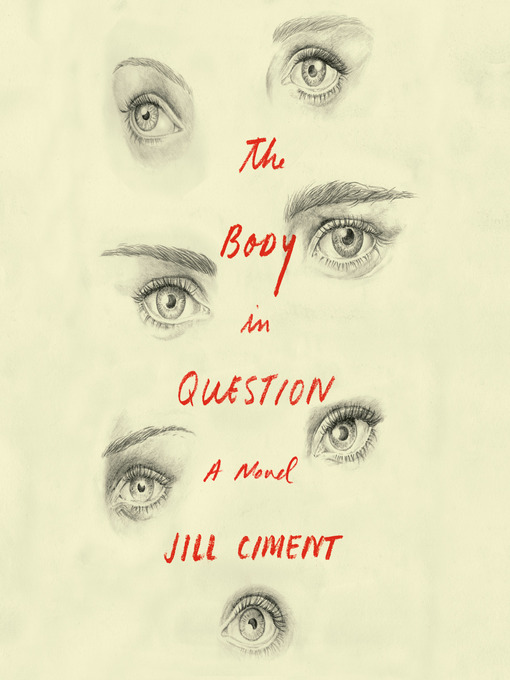 Title details for The Body in Question by Jill Ciment - Wait list