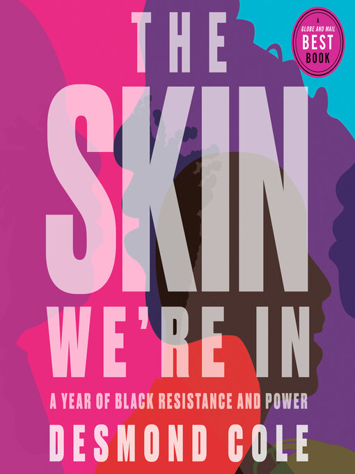 Title details for The Skin We're In by Desmond Cole - Available