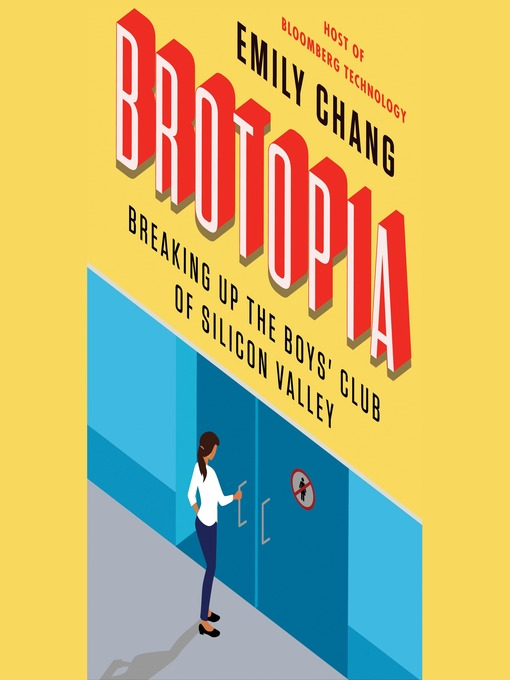 Title details for Brotopia by Emily Chang - Wait list