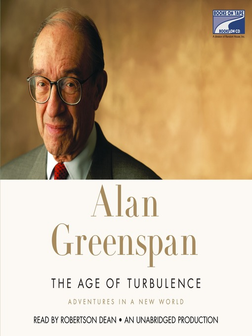 Title details for The Age of Turbulence by Alan Greenspan - Available