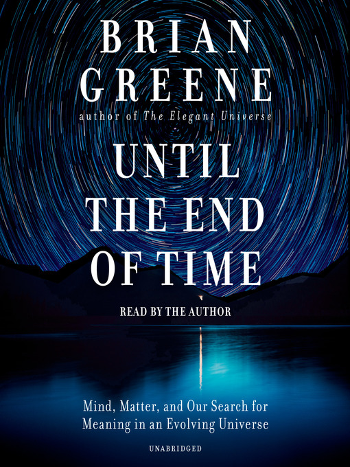 Title details for Until the End of Time by Brian Greene - Available