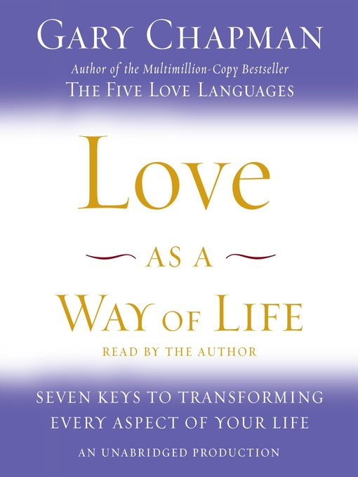 Title details for Love as a Way of Life by Gary Chapman - Wait list