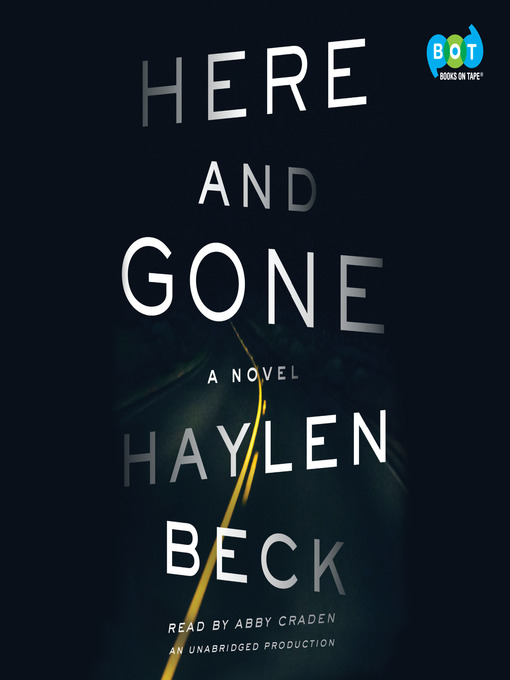Title details for Here and Gone by Haylen Beck - Available