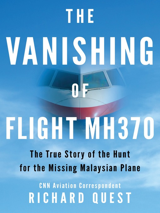 The vanishing of flight mh370 the true story of the hunt for the