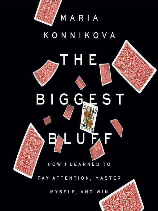 Title details for The Biggest Bluff by Maria Konnikova - Wait list