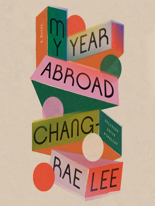 Title details for My Year Abroad by Chang-rae Lee - Available