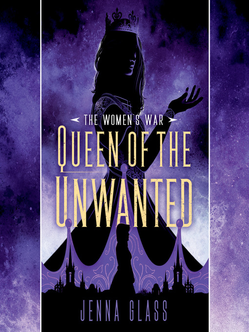 Title details for Queen of the Unwanted by Jenna Glass - Available