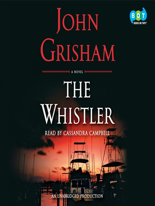 Title details for The Whistler by John Grisham - Available