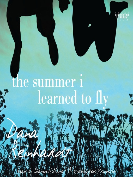 Title details for The Summer I Learned to Fly by Dana Reinhardt - Wait list