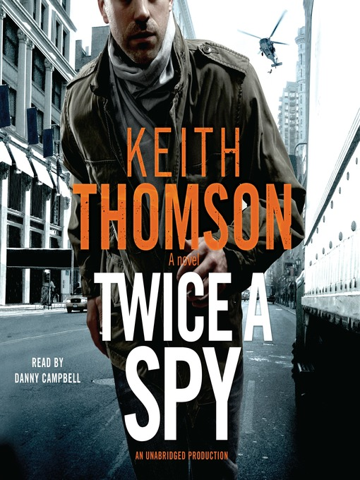 Title details for Twice a Spy by Keith Thomson - Available