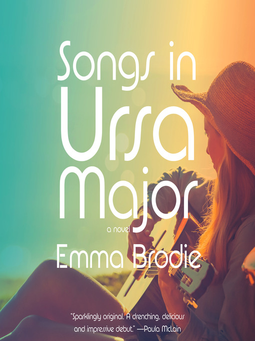 Title details for Songs in Ursa Major by Emma Brodie - Available