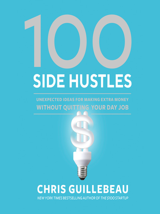 Title details for 100 Side Hustles by Chris Guillebeau - Wait list