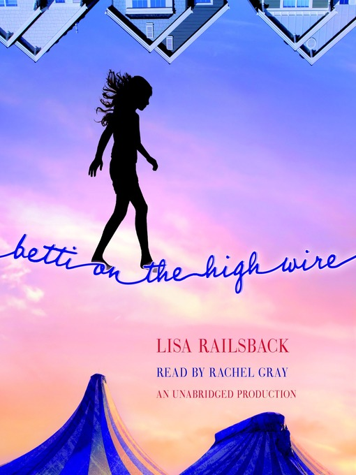 Title details for Betti on the High Wire by Lisa Railsback - Available