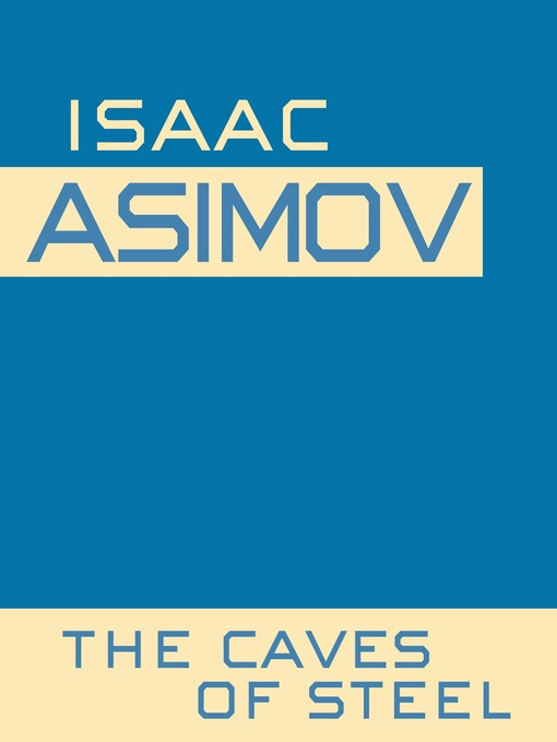 Title details for Caves of Steel by Isaac Asimov - Wait list