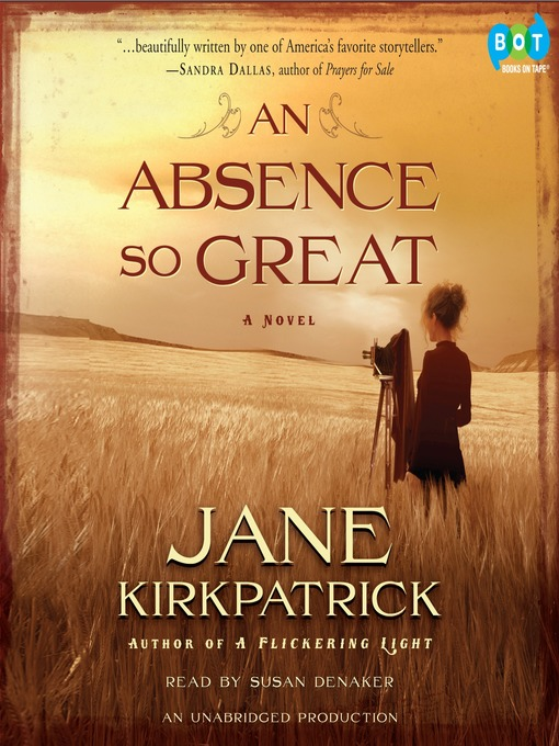 Title details for An Absence So Great by Jane Kirkpatrick - Available