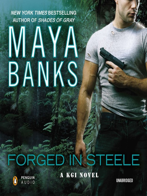 Title details for Forged in Steele by Maya Banks - Available