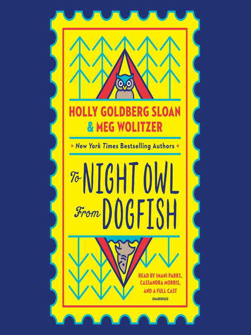 Title details for To Night Owl From Dogfish by Holly Goldberg Sloan - Available