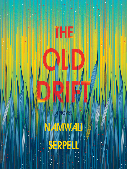 Title details for The Old Drift by Namwali Serpell - Available