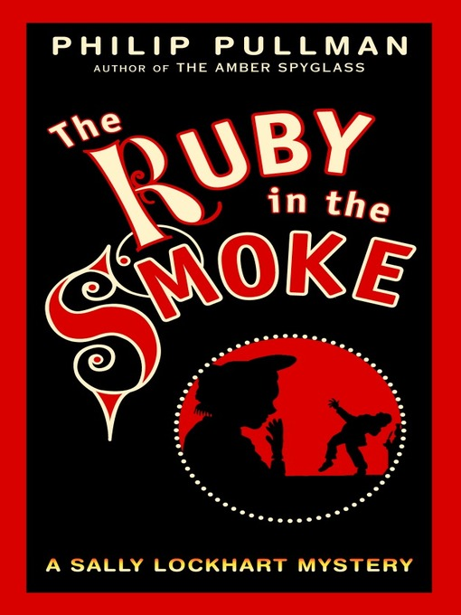 Title details for The Ruby In the Smoke by Philip Pullman - Available
