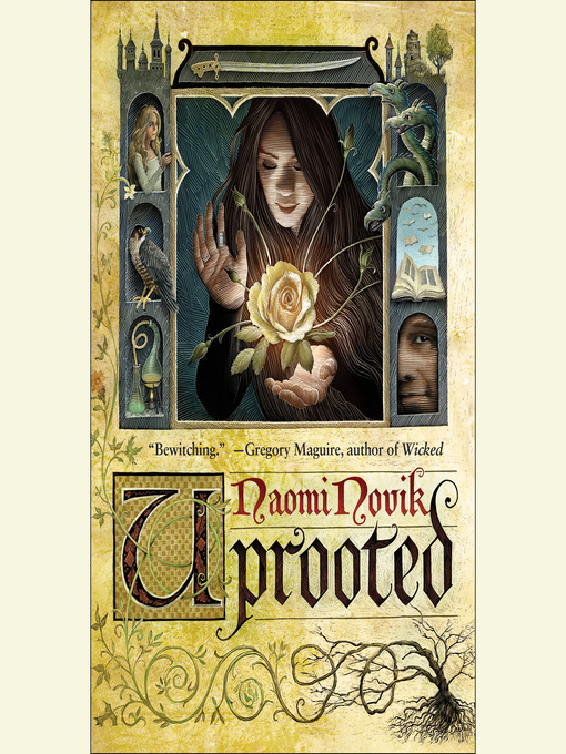 Title details for Uprooted by Naomi Novik - Wait list