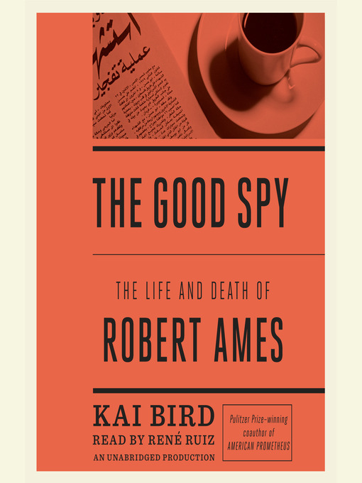 Title details for The Good Spy by Kai Bird - Available