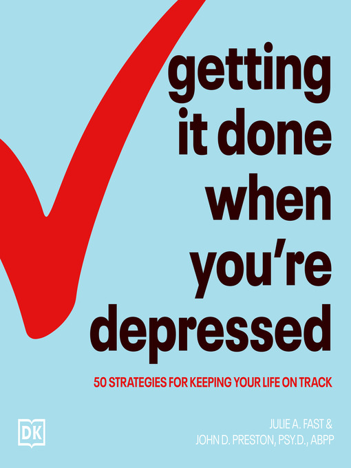 Title details for Getting It Done When You're Depressed by Julie A. Fast - Wait list