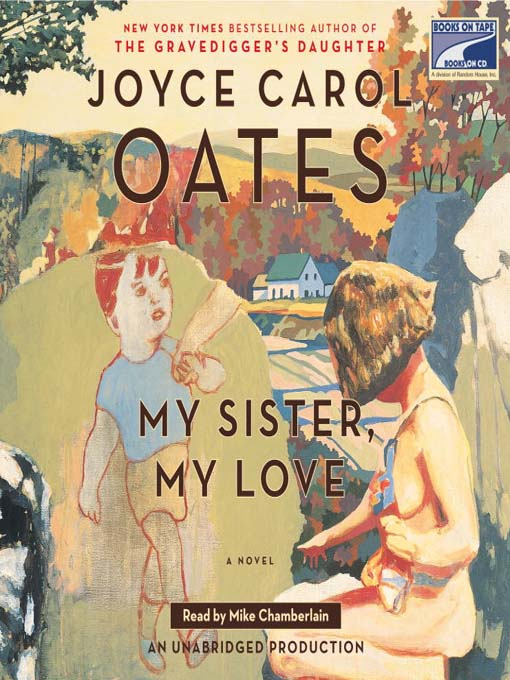Title details for My Sister, My Love by Joyce Carol Oates - Available