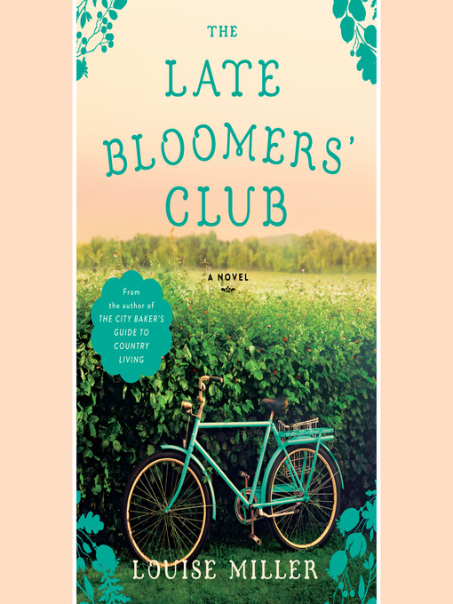 Title details for The Late Bloomers' Club by Louise Miller - Available