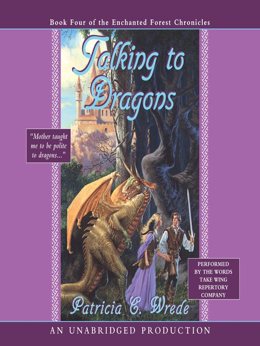 Title details for Talking to Dragons by Patricia C. Wrede - Wait list