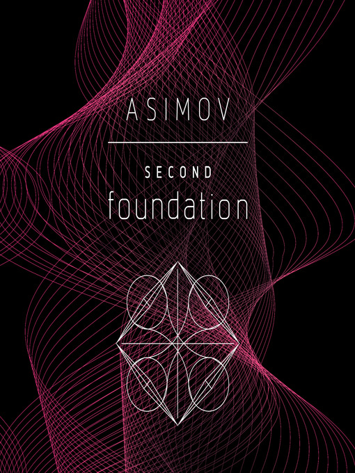 Title details for Second Foundation by Isaac Asimov - Wait list