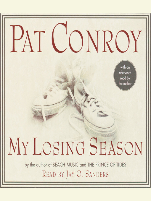 Title details for My Losing Season by Pat Conroy - Available