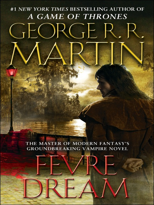 Title details for Fevre Dream by George R. R. Martin - Available