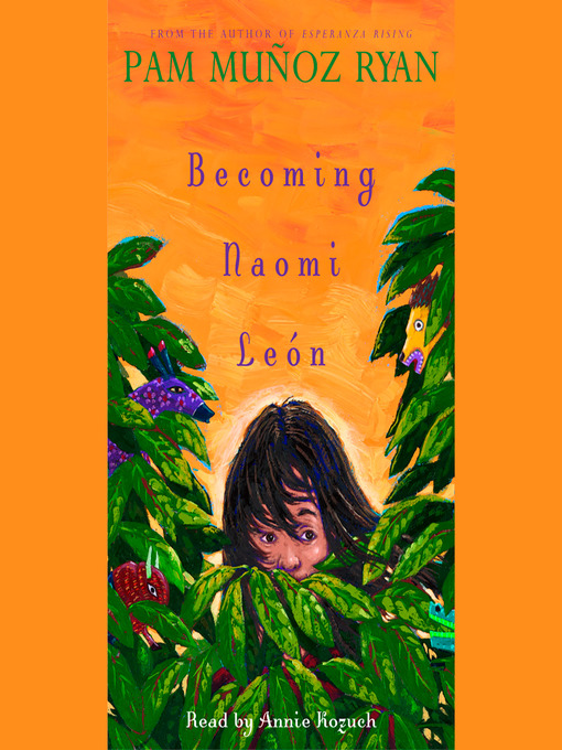 Title details for Becoming Naomi Leon by Pam Muñoz Ryan - Available
