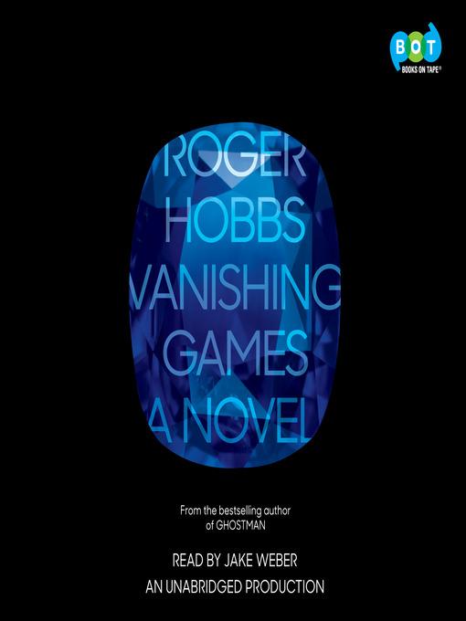 Title details for Vanishing Games by Roger Hobbs - Wait list