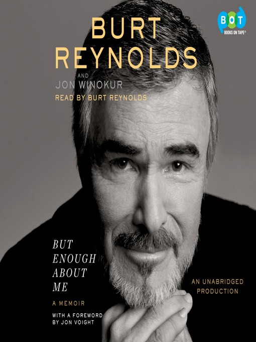 Title details for But Enough About Me by Burt Reynolds - Available