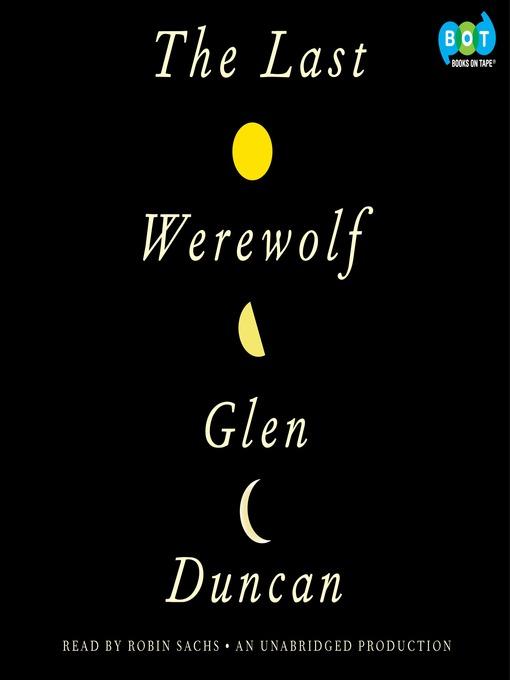 Title details for The Last Werewolf by Glen Duncan - Wait list