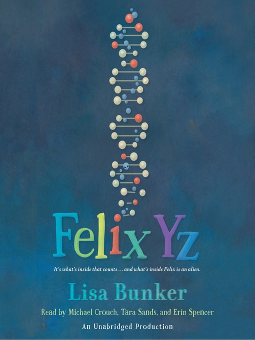 Title details for Felix Yz by Lisa Bunker - Available