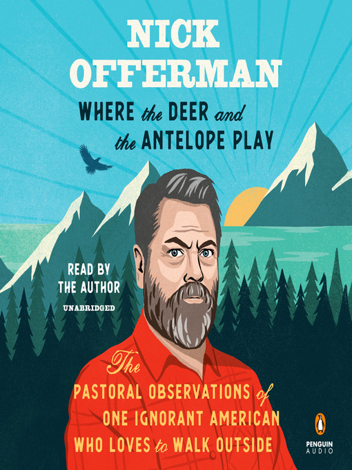 Title details for Where the Deer and the Antelope Play by Nick Offerman - Wait list