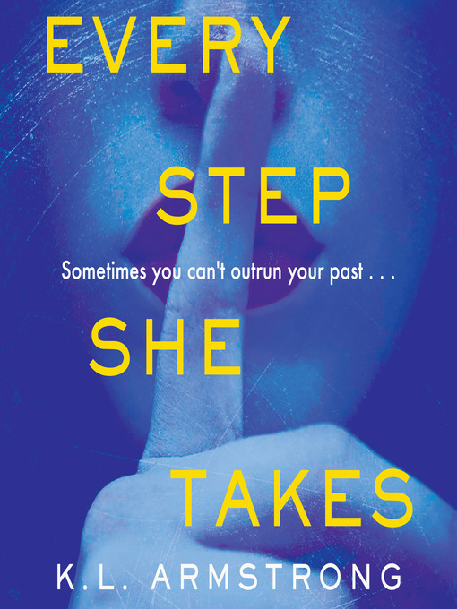 Title details for Every Step She Takes by K.L. Armstrong - Available