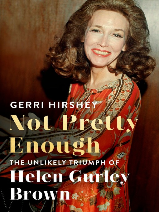 Title details for Not Pretty Enough by Gerri Hirshey - Available
