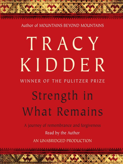 Title details for Strength in What Remains by Tracy Kidder - Available