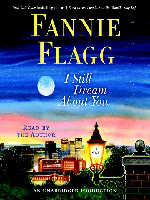 Title details for I Still Dream About You by Fannie Flagg - Available