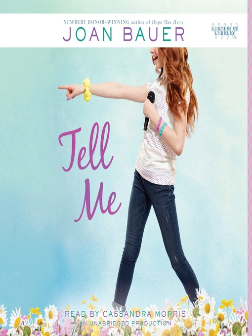 Title details for Tell Me by Joan Bauer - Available