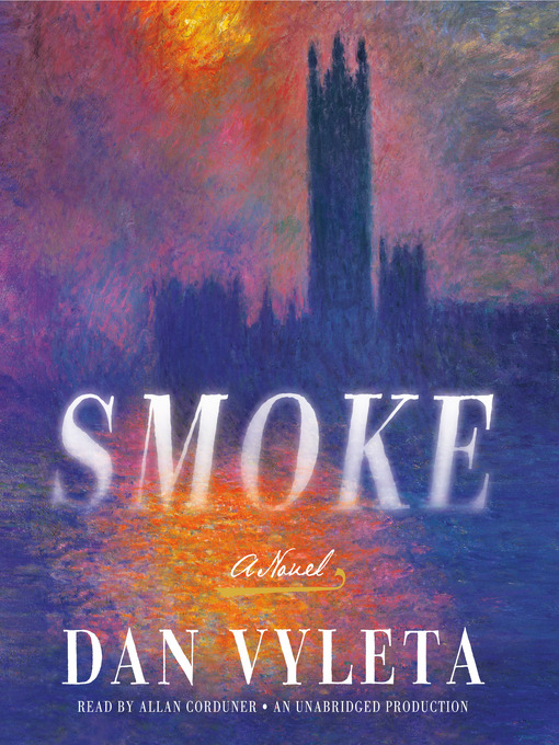 Title details for Smoke by Dan Vyleta - Available