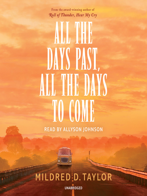 Title details for All the Days Past, All the Days to Come by Mildred D. Taylor - Wait list