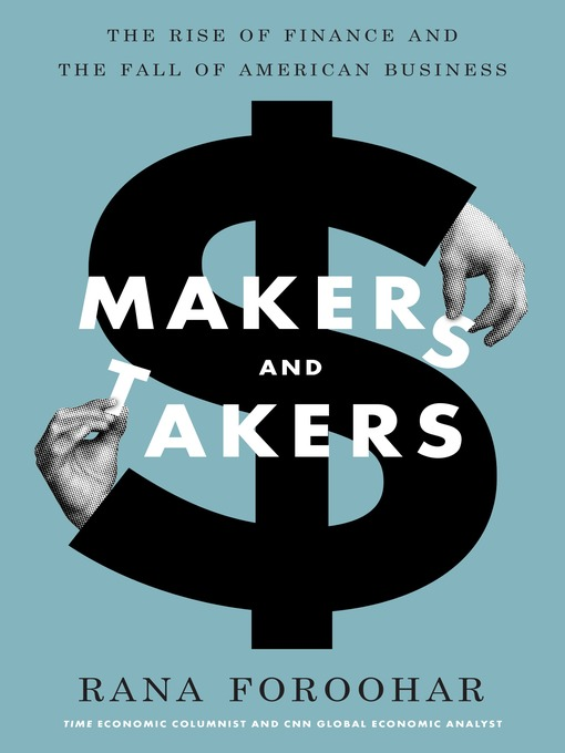 Title details for Makers and Takers by Rana Foroohar - Available