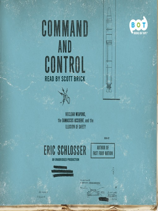 Title details for Command and Control by Eric Schlosser - Wait list