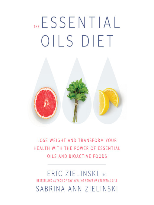 Title details for The Essential Oils Diet by Eric Zielinski - Available