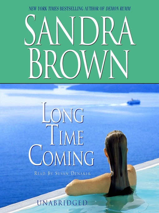 Title details for Long Time Coming by Sandra Brown - Available